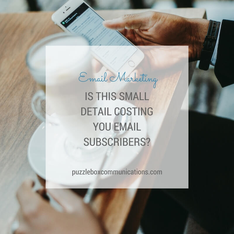 Is this small detail costing you email subscribers, from puzzleboxcommunications.com