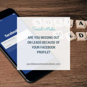 Are you missing out on leads because of your Facebook profile? via puzzleboxcommunications.com