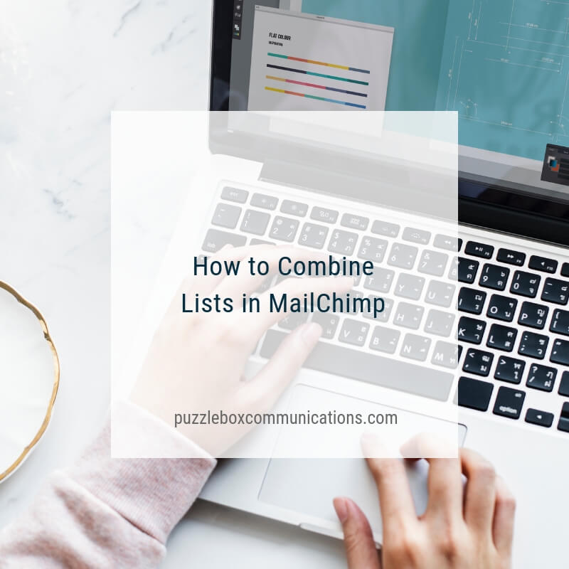 How to Combine Lists in MailChimp via puzzleboxcommunications.com