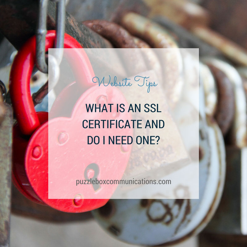 What is an SSl Certificate and do I need one? via Puzzleboxcommunications.com