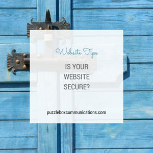 Is Your Website Secure? via puzzleboxcommunications.com
