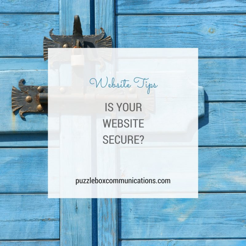 Is Your Website Secure? via puzzleboxcommunications.com