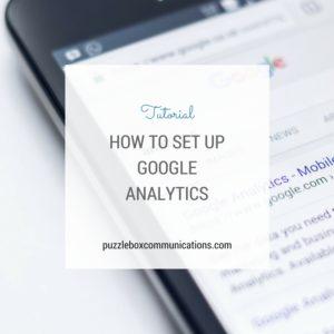How to Set Up Google Analytics, www.puzzleboxcommunications.com