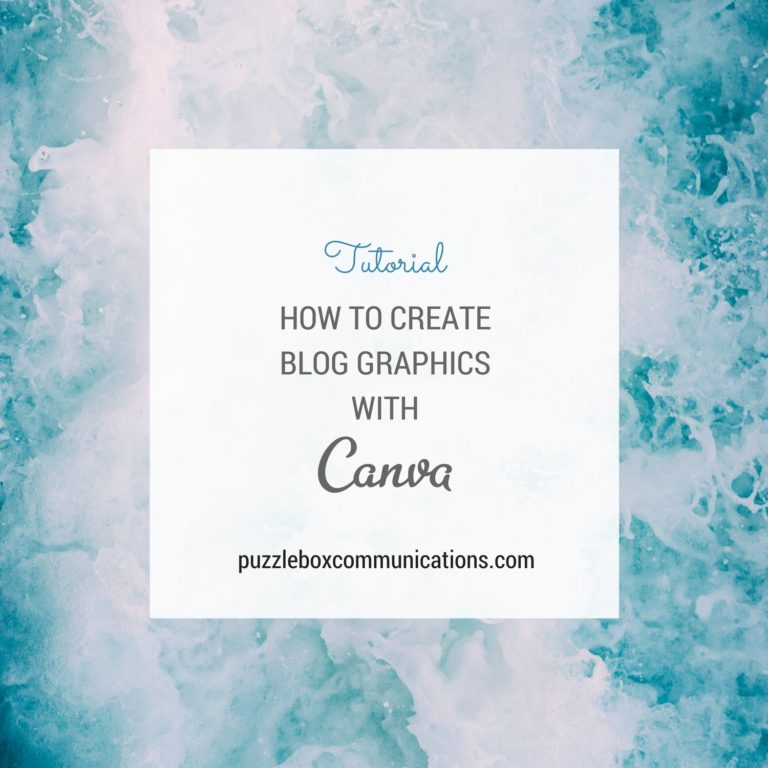 How to Create Blog Graphics with Canva, www.puzzleboxcommunications.com
